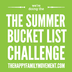 Happy Family Movement's Summer Bucket List Challenge