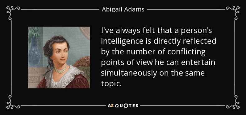 quote-i-ve-always-felt-that-a-person-s-intelligence-is-directly-reflected-by-the-number-of-abigail-adams-0-15-57