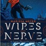 Wires & Nerve Vol. 1 by Marissa Meyer