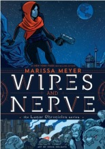 Wires & Nerve Vol. 1 by Marissa Meyer