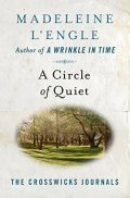 A Circle of Quiet by Madeline L'Engle